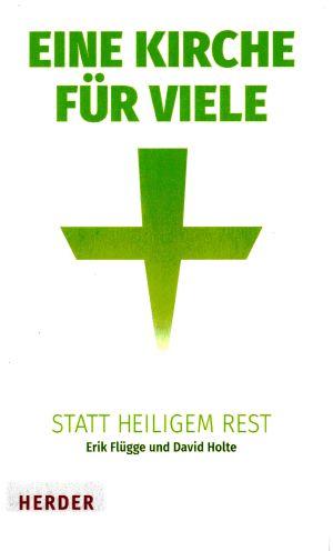 Änderungen, die Kirche wieder zu einer Kirche der Vielen anstatt der eines kleinen, heiligen Rests machen, schlagen Erik Flügge und David Holte in ihrem Buch vor.