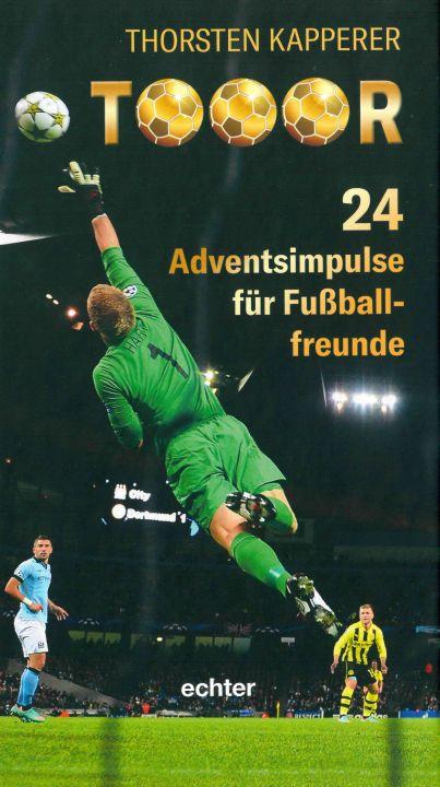 """24 Adventsimpulse für Fußballfreunde gibt Pastoralreferent Dr. Thorsten Kapperer in seinem Buch """"Tooor"""" ."""