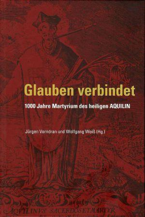"""Das Aquilinsjahr 2017 ist in dem Buch """"Glauben verbindet"""" dokumentiert."""