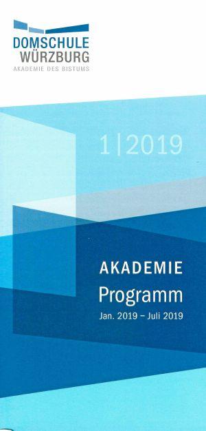 Das neue Programm der Domschule Würzburg 1/2019 für den Zeitraum Januar bis Juli 2019.