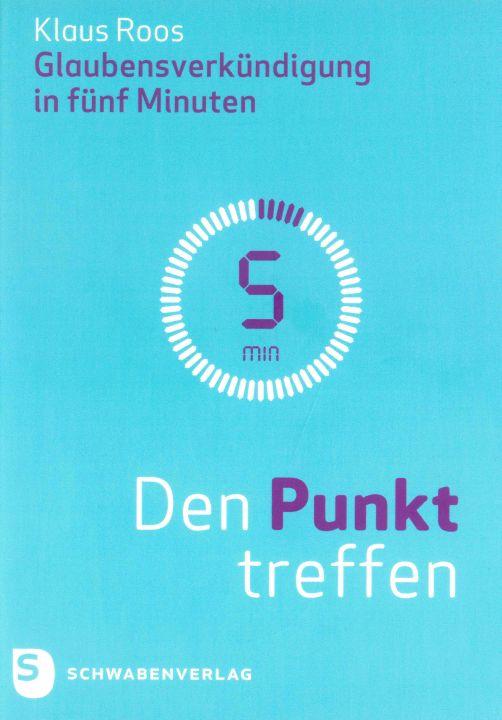 """Spirituelle Impulse im kompakten Format enthält das Buch """"Den Punkt treffen. Glaubensverkündigung in fünf Minuten"""" von Dr. Klaus Roos."""