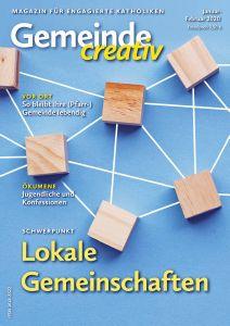 """Die neue Ausgabe der Zeitschrift """"Gemeinde creativ"""" hat das Schwerpunktthema """"Lokale Gemeinschaften""""."""