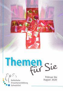 Das neue Programm der Katholischen Erwachsenenbildung Schweinfurt für den Zeitraum Februar bis August 2020 ist erschienen.