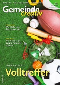"""Die aktuelle Ausgabe der Zeitschrift """"Gemeinde creativ"""" für die Monat Mai und Juni 2020 befasst sich mit dem Thema Glaube und Sport."""