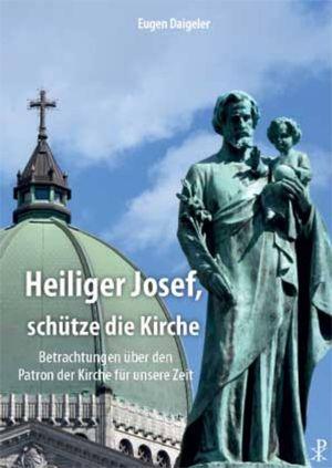 Mit dem heiligen Josef setzt sich das neue Buch von Pfarrer Dr. Eugen Daigeler auseinander.