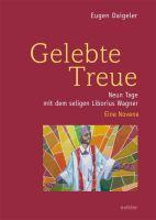 Pfarrer Dr. Eugen Daigeler hat ein Büchlein über den seligen Liborius Wagner verfasst.