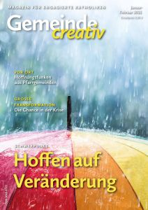 """Unter der Überschrift """"Hoffen auf Veränderung"""" nimmt die aktuelle Ausgabe der Zeitschrift """"Gemeinde creativ"""" kirchliche und gesellschaftliche Veränderungsprozesse in den Blick und sucht nach Lehren aus der Corona-Krise."""