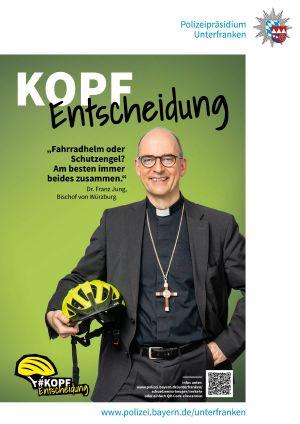 Das Plakat mit Bischof Dr. Franz Jung für die Präventionskampagne #KopfEntscheidung des Polizeipräsidiums Unterfranken.