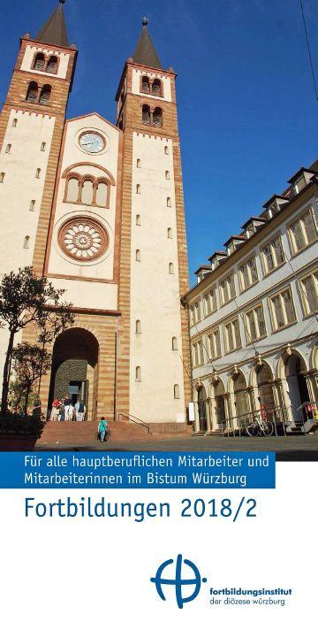 Das neue Fortbildungsprogramm der Diözese Würzburg für alle hauptberuflichen Mitarbeiter für den Zeitraum September 2018 bis Februar 2019.