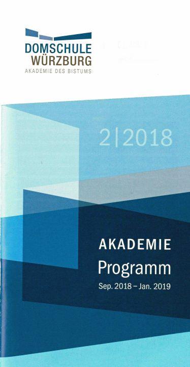 Das Akademieprogramm 2/2018 der Domschule Würzburg für den Zeitraum September 3018 bis Januar 2019.